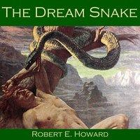 The Dream Snake - Robert E. Howard