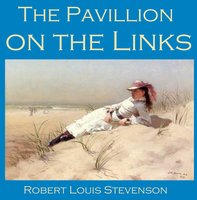The Pavillion on the Links - Robert Louis Stevenson