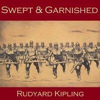 Swept and Garnished - Rudyard Kipling