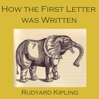 How the First Letter Was Written - Rudyard Kipling