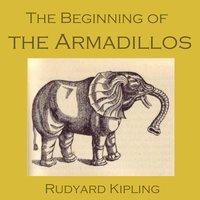 The Beginning of the Armadillos - Rudyard Kipling