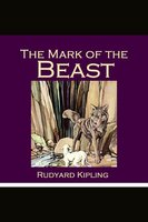 The Mark of the Beast - Rudyard Kipling