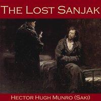 The Lost Sanjak - Hector Hugh Munro, Saki