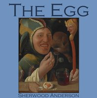 The Egg - Sherwood Anderson