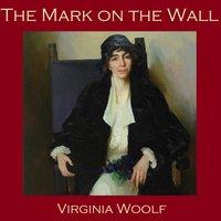 The Mark on the Wall - Virginia Woolf