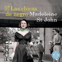 Las chicas de negro - Madeleine St John