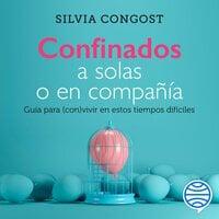 Confinados a solas o en compañía - Silvia Congost Provensal