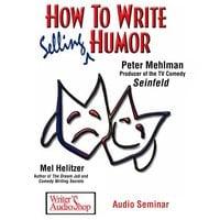How To Write Selling Humor - Mel Helitzer, Peter Mehlman