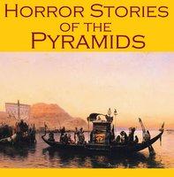 Horror Stories of the Pyramids - Sir Arthur Conan Doyle, H.P. Lovecraft