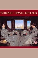 Strange Travel Stories - H. Rider Haggard, Sir Arthur Conan Doyle, Edgar Allan Poe