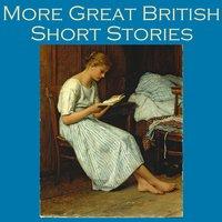 More Great British Short Stories - Sir Arthur Conan Doyle, D.H. Lawrence, Robert Louis Stevenson