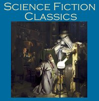 Science Fiction Classics - Sir Arthur Conan Doyle, Edgar Allan Poe, Robert Louis Stevenson