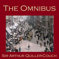 The Omnibus - Sir Arthur Quiller-Couch