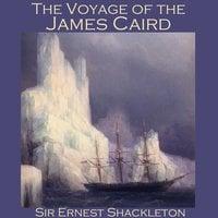 The Voyage of the James Caird - Sir Ernest Shackleton