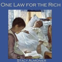 One Law for the Rich - Stacy Aumonier
