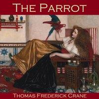 The Parrot - Thomas Frederick Crane