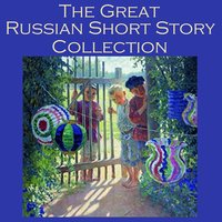 The Great Russian Short Story Collection - Various Authors