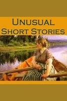 Unusual Short Stories - Various Authors