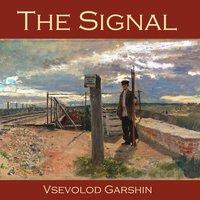 The Signal - Vsevolod Garshin