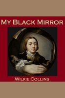 My Black Mirror - Wilkie Collins