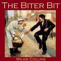 The Biter Bit - Wilkie Collins