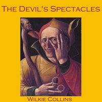 The Devil's Spectacles - Wilkie Collins