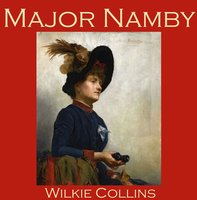 Major Namby - Wilkie Collins