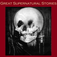 Great Supernatural Stories - Various authors, H.G. Wells, Wilkie Collins, Sabine Baring-Gould