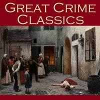 Great Crime Classics - Edgar Allan Poe, Nathaniel Hawthorne, William Russell