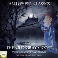 Halloween Classics: Stories of Mystery and Terror - The Old Grey Goose