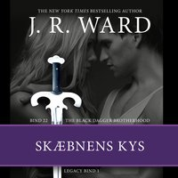 The Black Dagger Brotherhood #22: Skæbnens kys: Legacy #1 - J.R. Ward