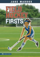 Field Hockey Firsts - Jake Maddox