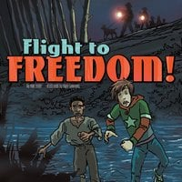 Flight to Freedom! - Mari Bolte