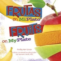 Frutas en MiPlato/Fruits on MyPlate - Mari Schuh