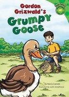 Gordon Grizwald's Grumpy Goose - Nancy Loewen