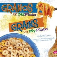 Granos en MiPlato/Grains on MyPlate - Mari Schuh