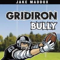 Gridiron Bully - Jake Maddox