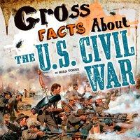 Gross Facts About the U.S. Civil War - Mira Vonne