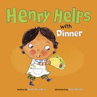 Henry Helps with Dinner - Beth Bracken