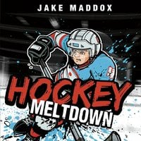 Hockey Meltdown - Jake Maddox