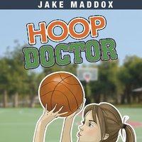 Hoop Doctor - Jake Maddox