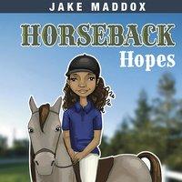 Horseback Hopes - Jake Maddox