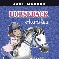 Horseback Hurdles - Jake Maddox