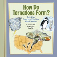 How Do Tornadoes Form? - Suzanne Slade