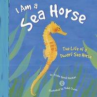 I Am a Sea Horse - Trisha Speed Shaskan