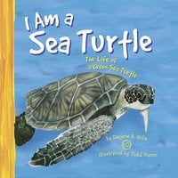 I Am a Sea Turtle - Darlene Stille
