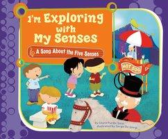 I'm Exploring with My Senses - Laura Purdie Salas