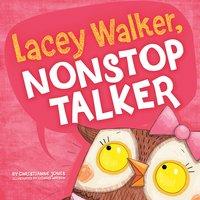 Lacey Walker, Nonstop Talker - Christianne Jones