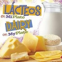 Lácteos en MiPlato/Dairy on MyPlate - Mari Schuh