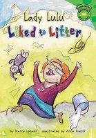 Lady Lulu Liked to Litter - Nancy Loewen